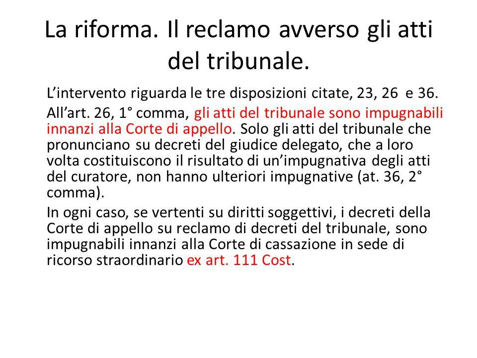 La riforma.Il reclamo avverso gli atti del tribunale.