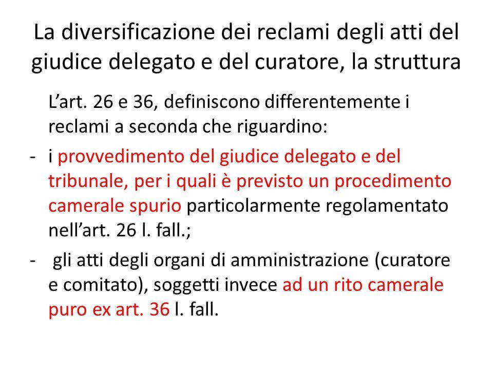 La diversificazione dei reclami degli atti del giudice delegato e del curatore, la struttura L'art.