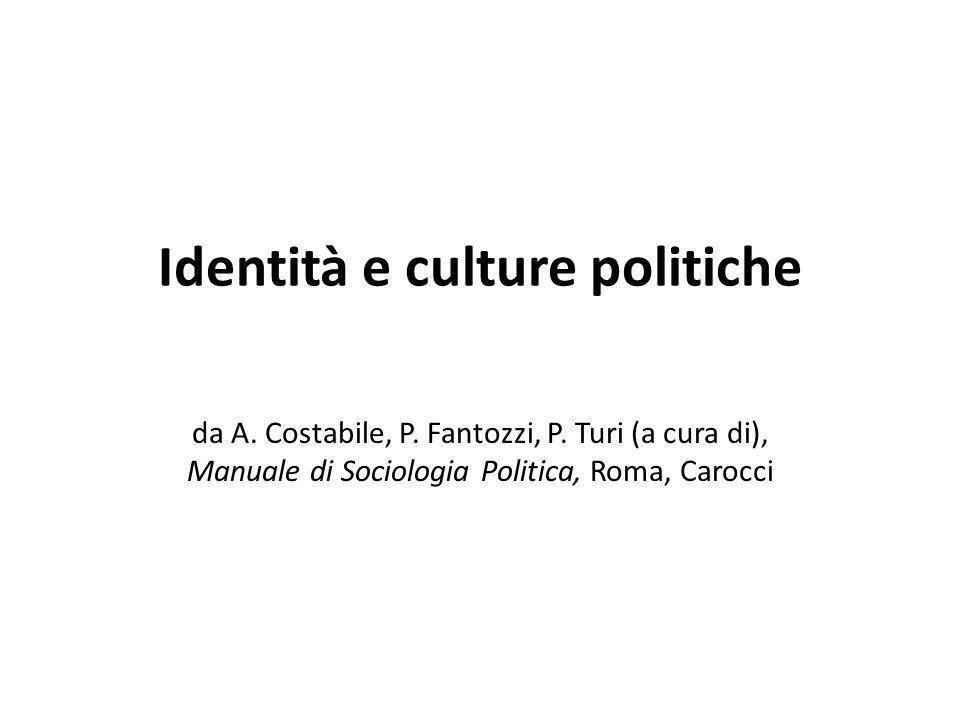 Identità e culture politiche da A. Costabile, P. Fantozzi, P. Turi (a cura di), Manuale di Sociologia Politica, Roma, Carocci