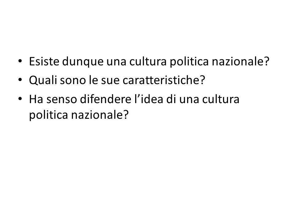 Esiste dunque una cultura politica nazionale? Quali sono le sue caratteristiche? Ha senso difendere l'idea di una cultura politica nazionale?