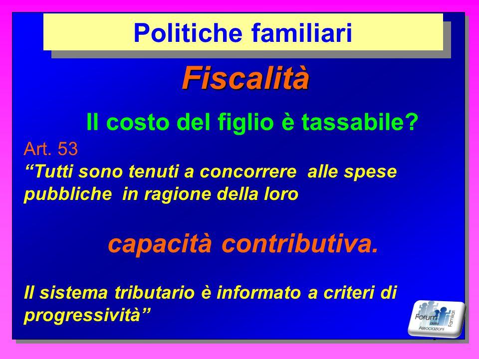 1 Fiscalità Ma quanto costa un figlio.Politiche familiari Il costo del figlio è tassabile.