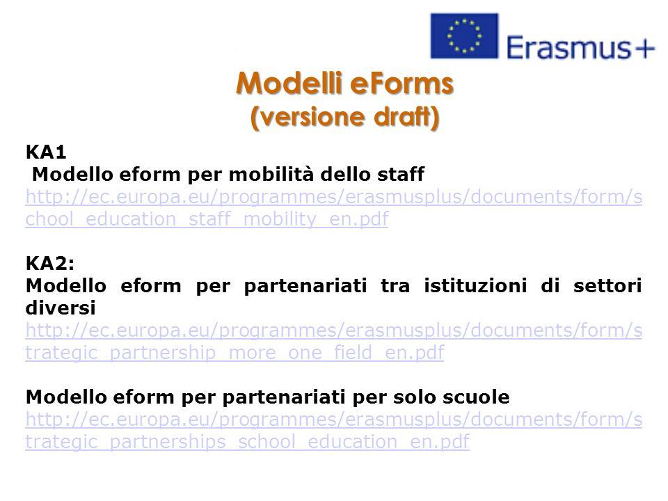 Modelli eForms (versione draft) KA1 Modello eform per mobilità dello staff http://ec.europa.eu/programmes/erasmusplus/documents/form/s chool_education