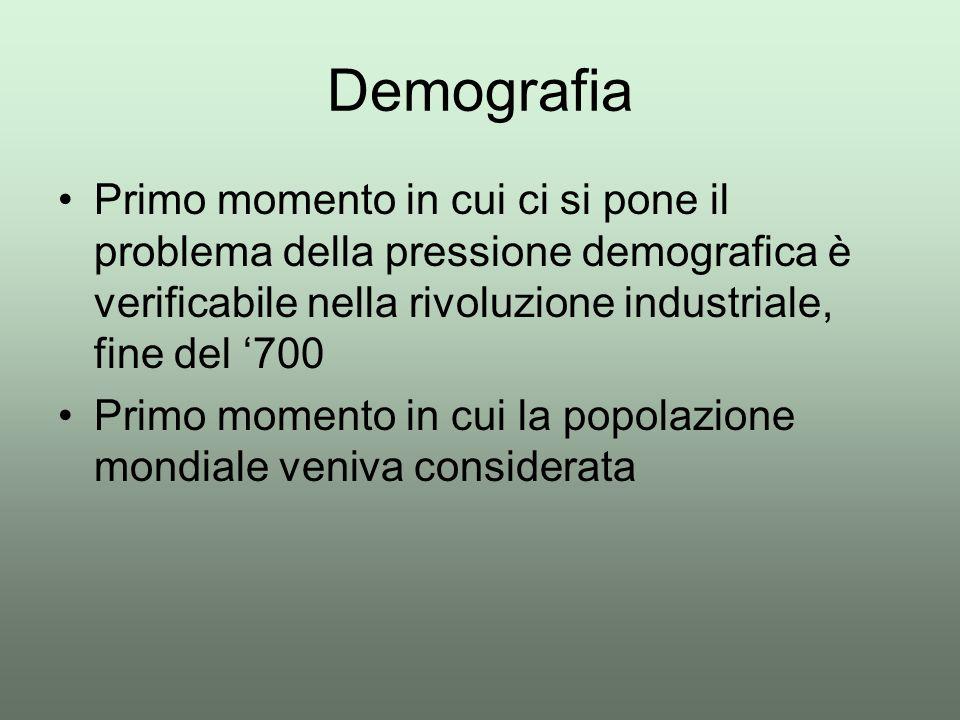 Demografia Primo momento in cui ci si pone il problema della pressione demografica è verificabile nella rivoluzione industriale, fine del '700 Primo m