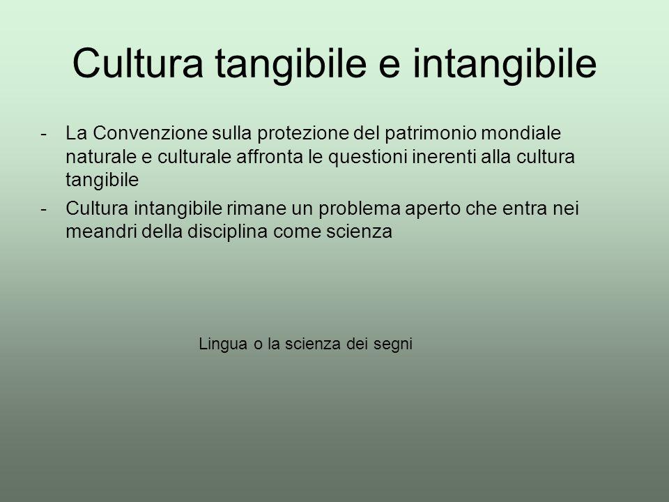 Cultura tangibile e intangibile -La Convenzione sulla protezione del patrimonio mondiale naturale e culturale affronta le questioni inerenti alla cult