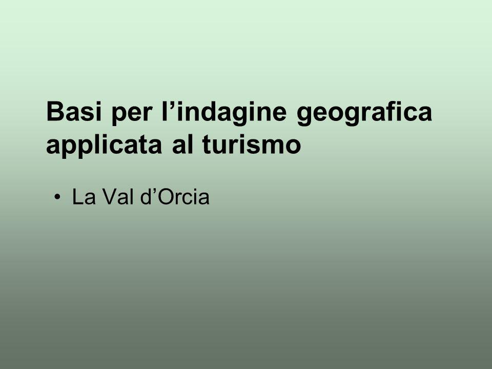 La Val d'Orcia Basi per l'indagine geografica applicata al turismo