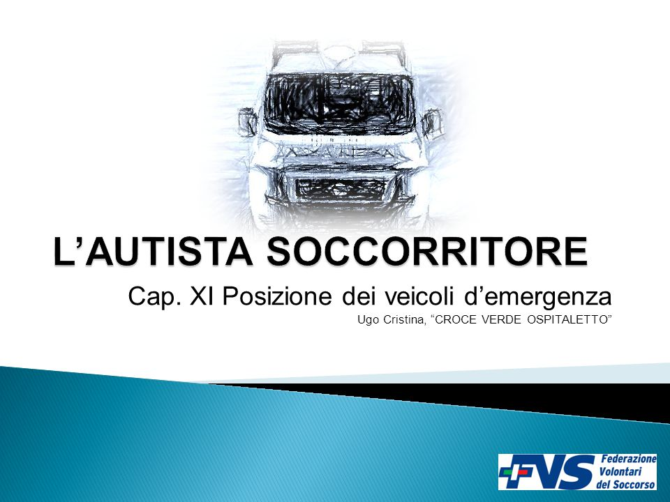 """Cap. XI Posizione dei veicoli d'emergenza Ugo Cristina, """"CROCE VERDE OSPITALETTO"""""""