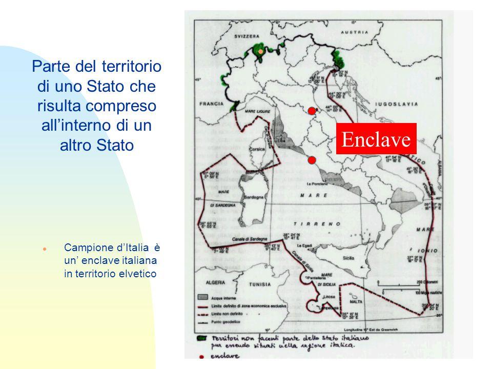Enclave Parte del territorio di uno Stato che risulta compreso all'interno di un altro Stato Campione d'Italia è un' enclave italiana in territorio elvetico