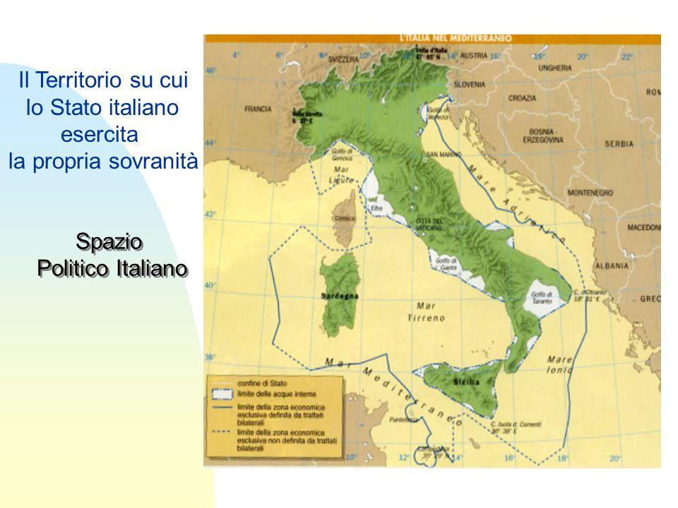 Spazio Politico Italiano Spazio Politico Italiano Il Territorio su cui lo Stato italiano esercita la propria sovranità