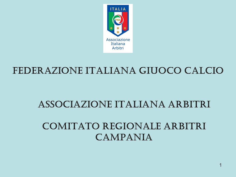 1 FEDERAZIONE ITALIANA GIUOCO CALCIO ASSOCIAZIONE ITALIANA ARBITRI COMITATO REGIONALE ARBITRI CAMPANIA