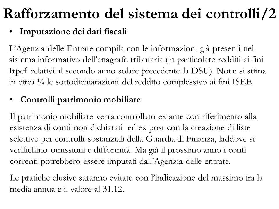Rafforzamento del sistema dei controlli/2 Imputazione dei dati fiscali L'Agenzia delle Entrate compila con le informazioni già presenti nel sistema in