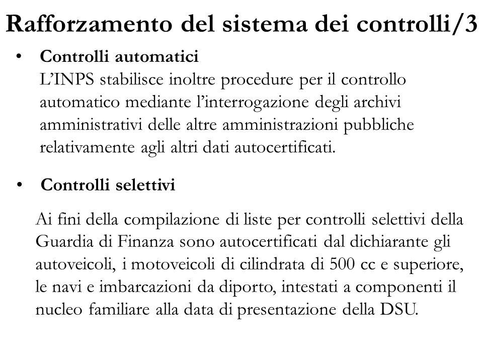 Rafforzamento del sistema dei controlli/3 Controlli automatici L'INPS stabilisce inoltre procedure per il controllo automatico mediante l'interrogazio