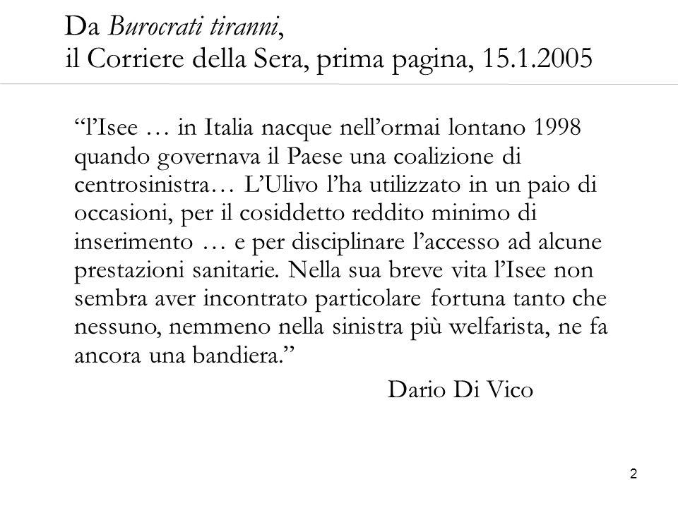 """2 Da Burocrati tiranni, il Corriere della Sera, prima pagina, 15.1.2005 """"l'Isee … in Italia nacque nell'ormai lontano 1998 quando governava il Paese u"""