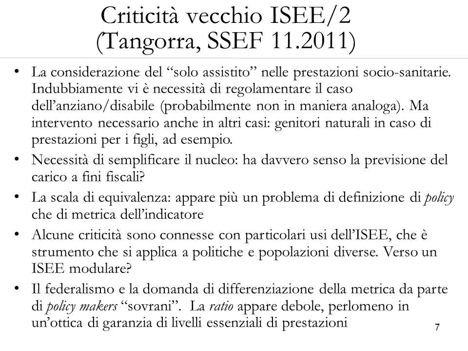 """7 Criticità vecchio ISEE/2 (Tangorra, SSEF 11.2011) La considerazione del """"solo assistito"""" nelle prestazioni socio-sanitarie. Indubbiamente vi è neces"""