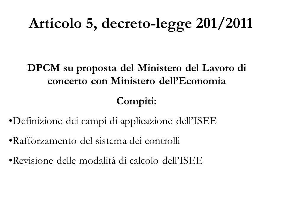 Articolo 5, decreto-legge 201/2011 DPCM su proposta del Ministero del Lavoro di concerto con Ministero dell'Economia Compiti: Definizione dei campi di