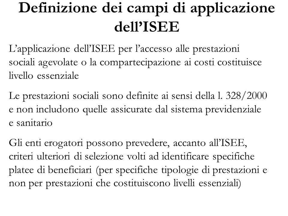 Definizione dei campi di applicazione dell'ISEE L'applicazione dell'ISEE per l'accesso alle prestazioni sociali agevolate o la compartecipazione ai co