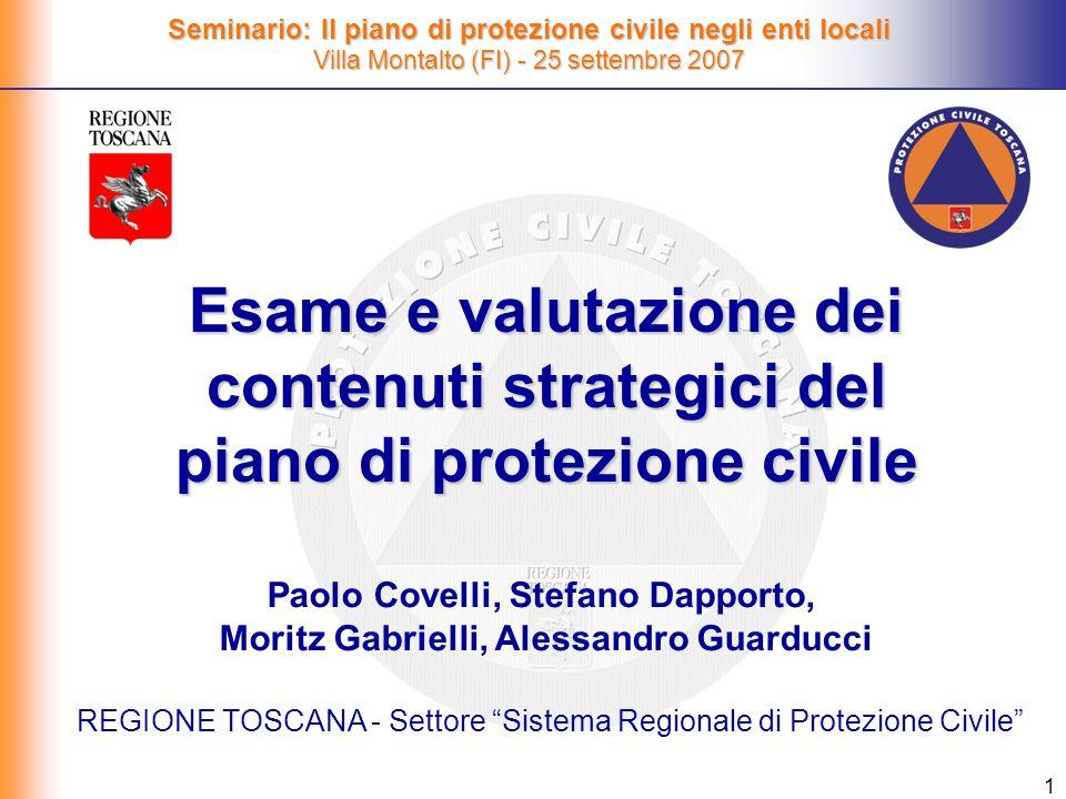 1 Esame e valutazione dei contenuti strategici del piano di protezione civile Seminario: Il piano di protezione civile negli enti locali Villa Montalt