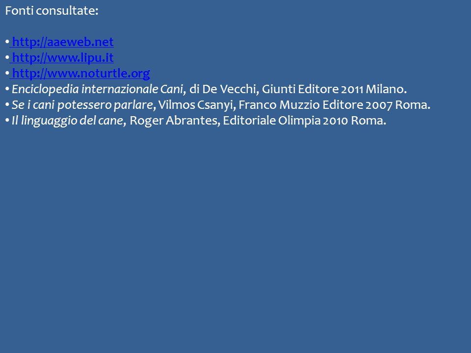 Fonti consultate: http://aaeweb.net http://aaeweb.net http://www.lipu.it http://www.noturtle.org Enciclopedia internazionale Cani, di De Vecchi, Giunti Editore 2011 Milano.