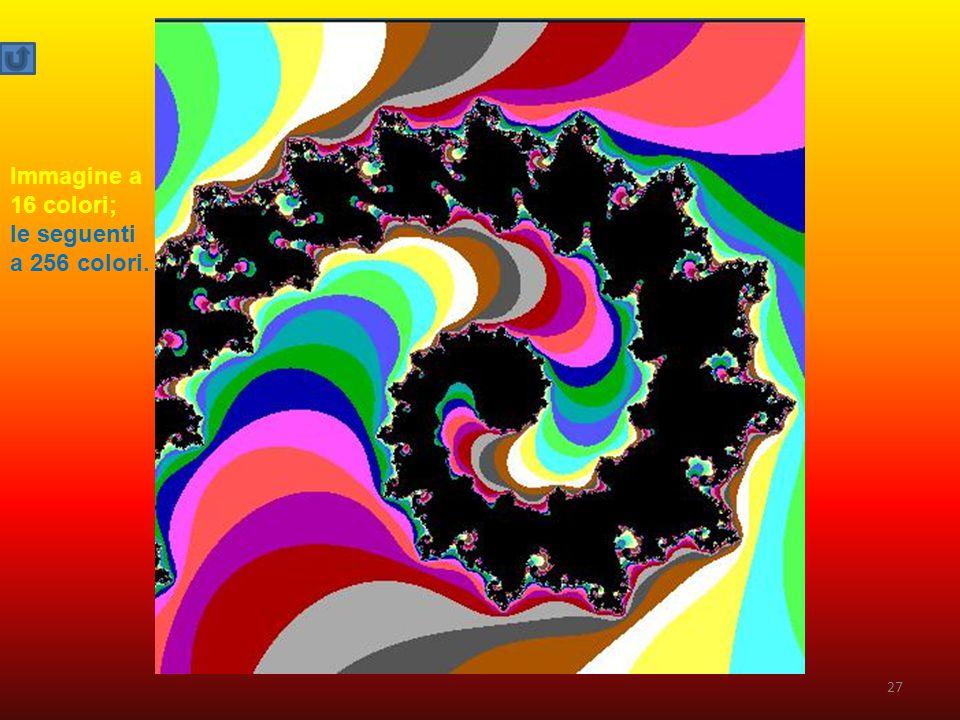 27 Immagine a 16 colori; le seguenti a 256 colori.