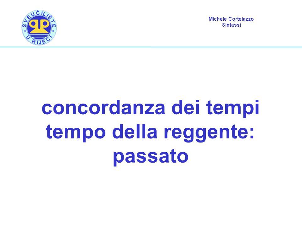 Michele Cortelazzo Sintassi concordanza dei tempi tempo della reggente: passato