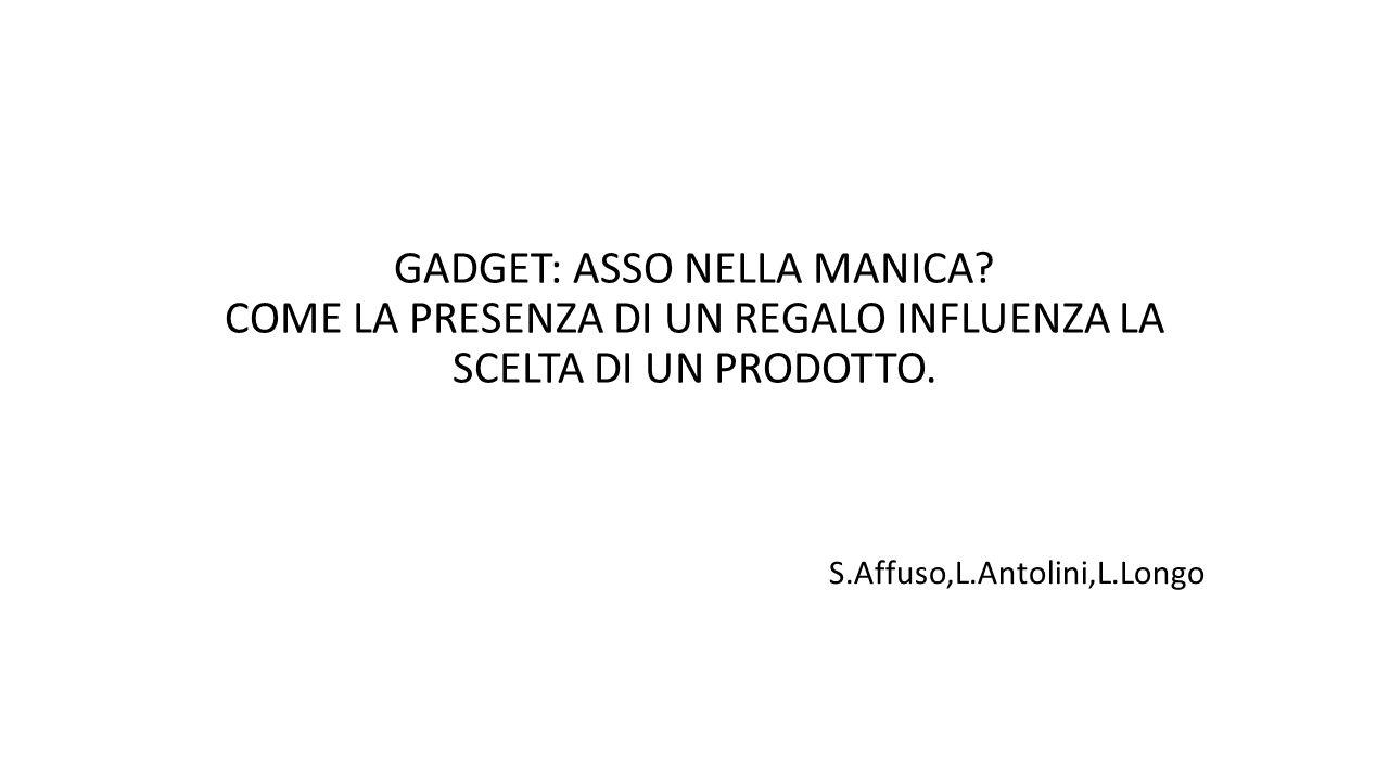 GADGET: ASSO NELLA MANICA.COME LA PRESENZA DI UN REGALO INFLUENZA LA SCELTA DI UN PRODOTTO.