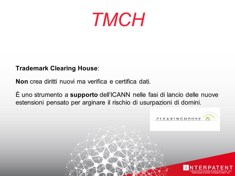 TMCH Trademark Clearing House: Non crea diritti nuovi ma verifica e certifica dati.
