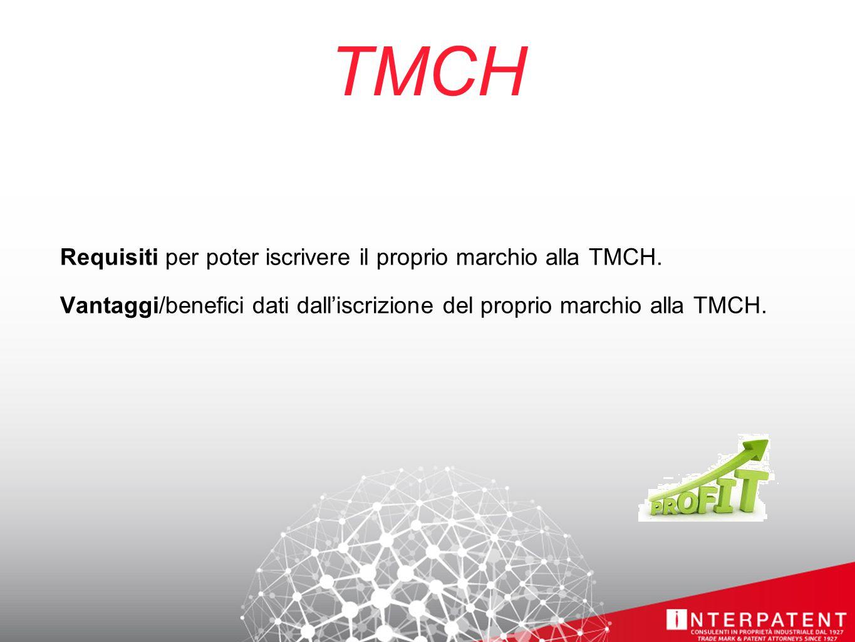 TMCH Requisiti per poter iscrivere il proprio marchio alla TMCH.
