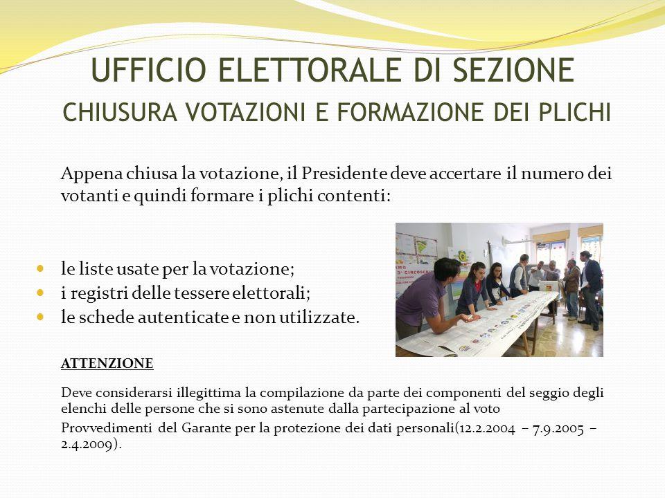 Appena chiusa la votazione, il Presidente deve accertare il numero dei votanti e quindi formare i plichi contenti: le liste usate per la votazione; i registri delle tessere elettorali; le schede autenticate e non utilizzate.