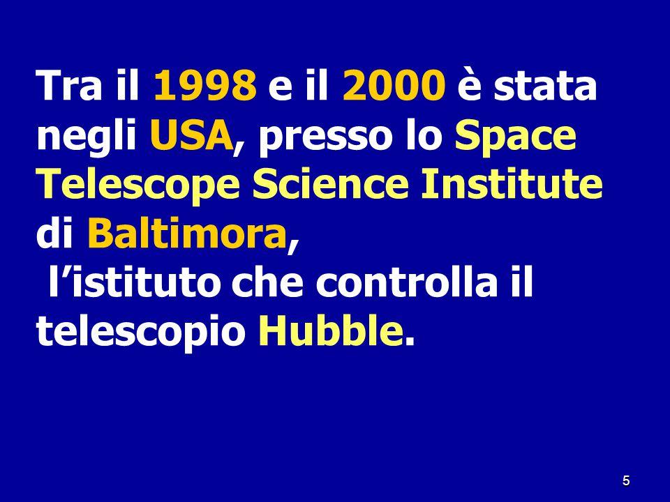 5 Tra il 1998 e il 2000 è stata negli USA, presso lo Space Telescope Science Institute di Baltimora, l'istituto che controlla il telescopio Hubble.