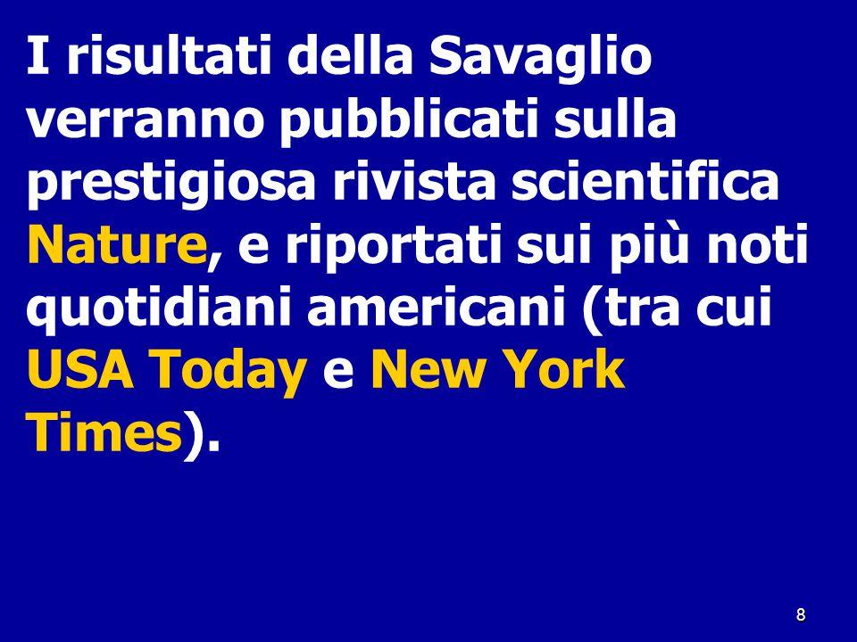 8 I risultati della Savaglio verranno pubblicati sulla prestigiosa rivista scientifica Nature, e riportati sui più noti quotidiani americani (tra cui