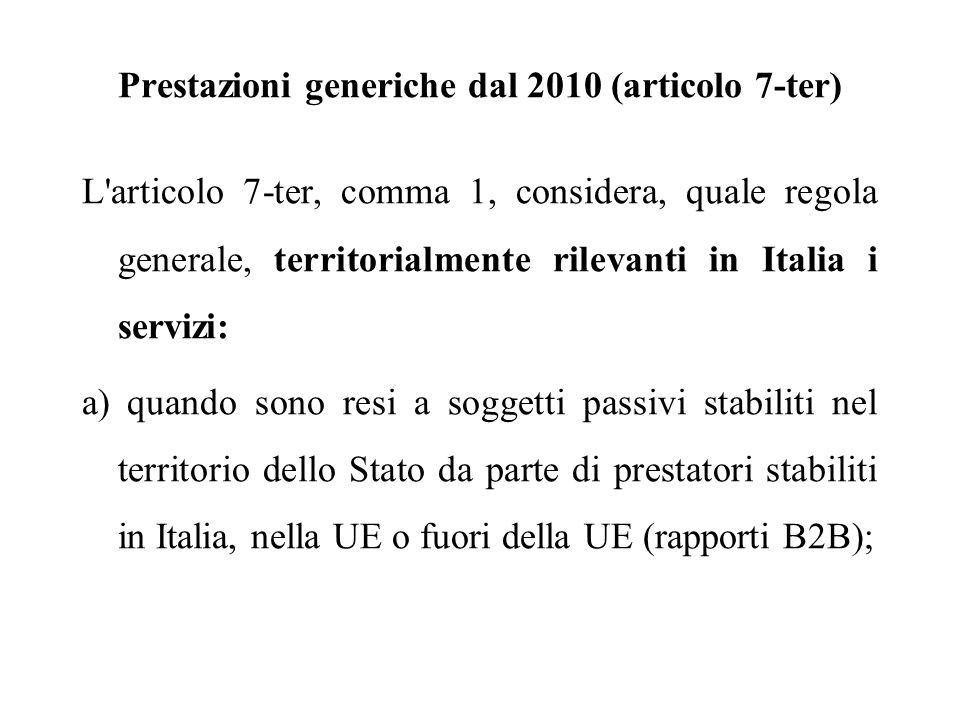 Prestazioni generiche dal 2010 (articolo 7-ter) L'articolo 7-ter, comma 1, considera, quale regola generale, territorialmente rilevanti in Italia i se