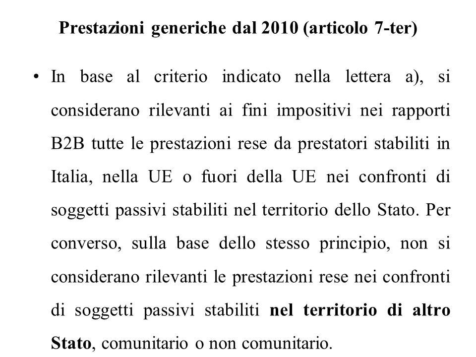 Prestazioni generiche dal 2010 (articolo 7-ter) In base al criterio indicato nella lettera a), si considerano rilevanti ai fini impositivi nei rapport