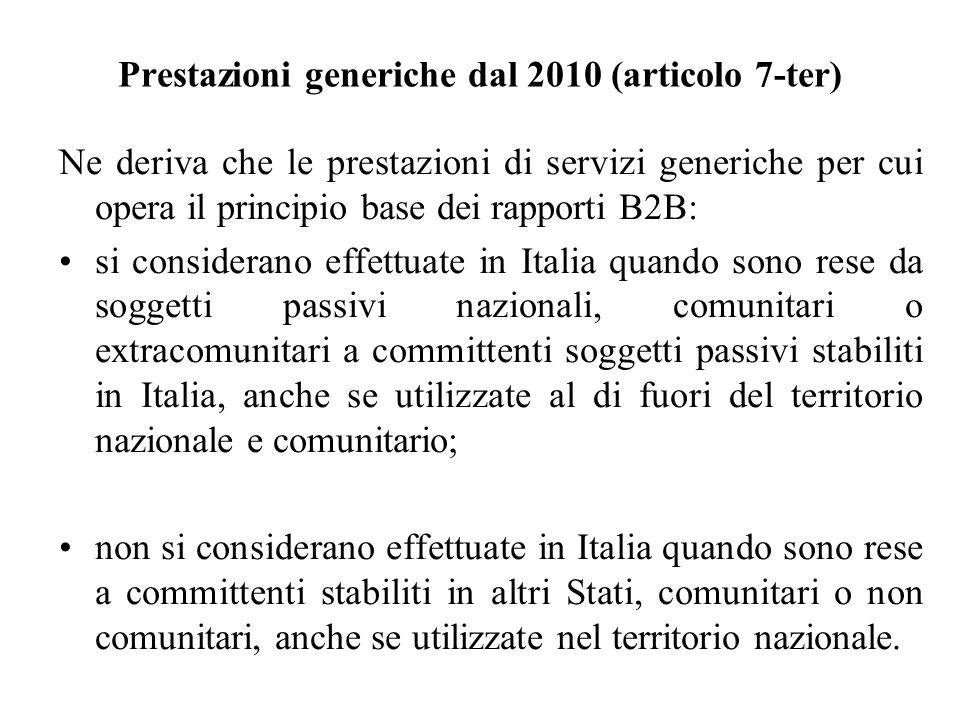 Prestazioni generiche dal 2010 (articolo 7-ter) Ne deriva che le prestazioni di servizi generiche per cui opera il principio base dei rapporti B2B: si
