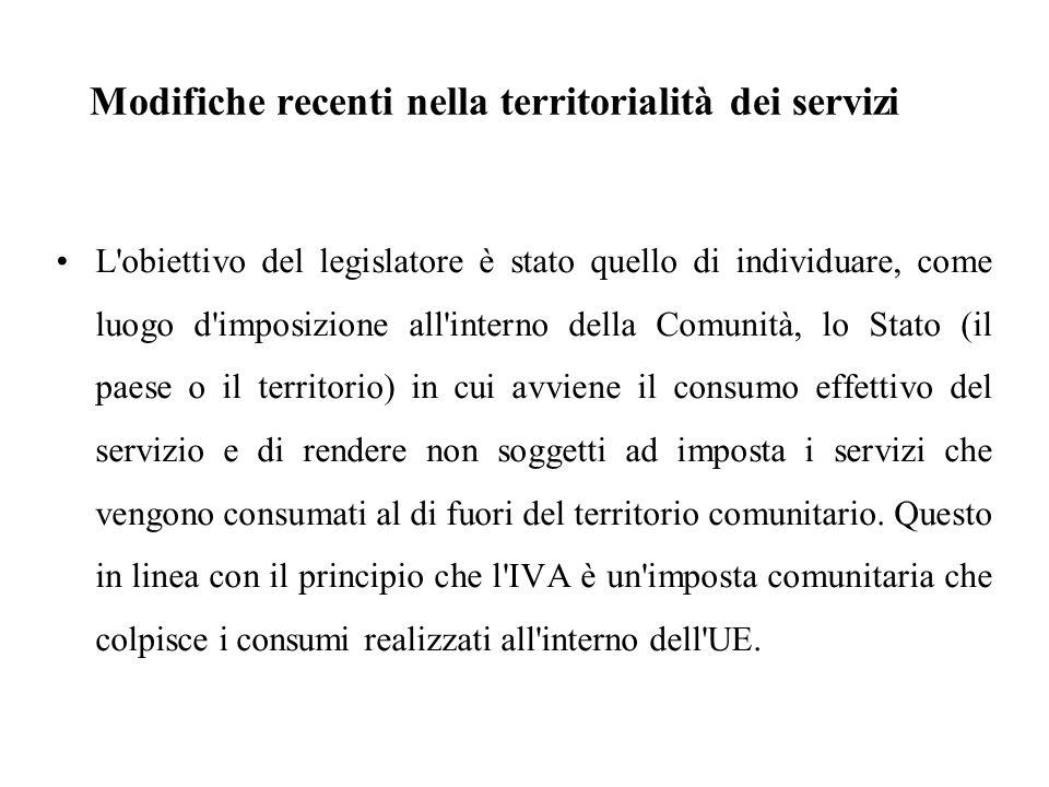 Modifiche recenti nella territorialità dei servizi L'obiettivo del legislatore è stato quello di individuare, come luogo d'imposizione all'interno del