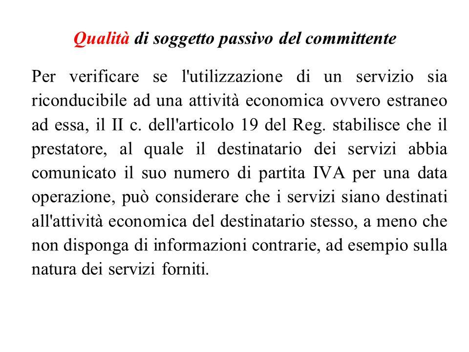 Per verificare se l'utilizzazione di un servizio sia riconducibile ad una attività economica ovvero estraneo ad essa, il II c. dell'articolo 19 del Re