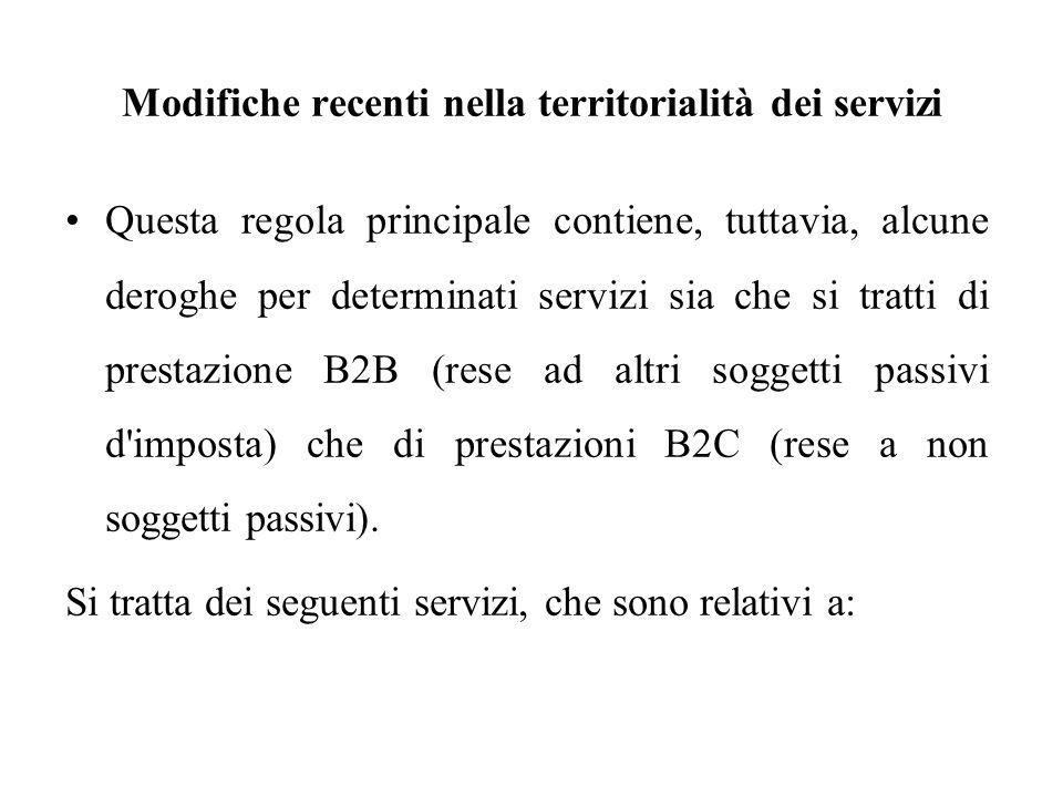 Modifiche recenti nella territorialità dei servizi Questa regola principale contiene, tuttavia, alcune deroghe per determinati servizi sia che si trat