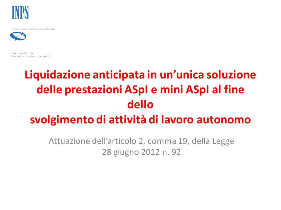 Liquidazione anticipata in un'unica soluzione delle prestazioni ASpI e mini ASpI al fine dello svolgimento di attività di lavoro autonomo Attuazione dell'articolo 2, comma 19, della Legge 28 giugno 2012 n.
