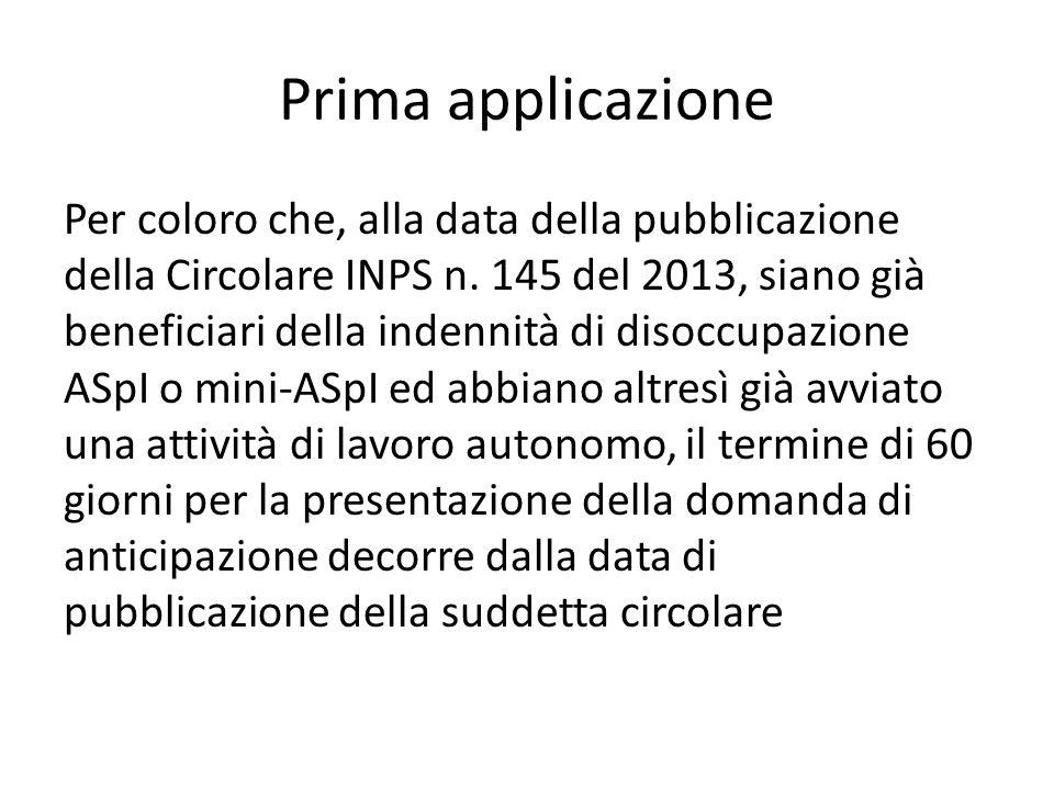 Prima applicazione Per coloro che, alla data della pubblicazione della Circolare INPS n.