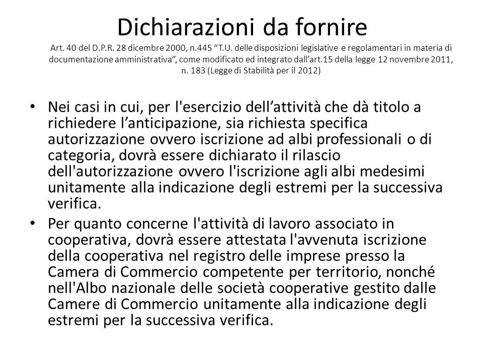 Dichiarazioni da fornire Art. 40 del D.P.R. 28 dicembre 2000, n.445 T.U.