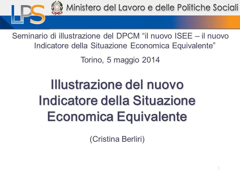 """1 Illustrazione del nuovo Indicatore della Situazione Economica Equivalente (Cristina Berliri) Seminario di illustrazione del DPCM """"il nuovo ISEE – il"""
