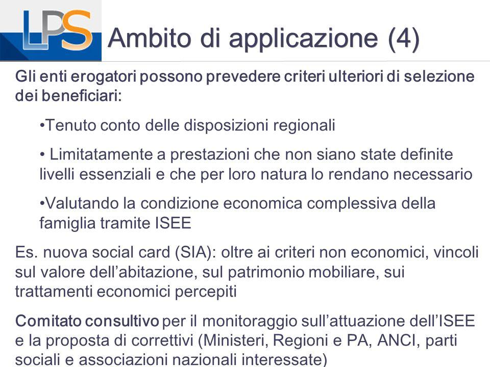 11 Ambito di applicazione (4) Gli enti erogatori possono prevedere criteri ulteriori di selezione dei beneficiari: Tenuto conto delle disposizioni reg