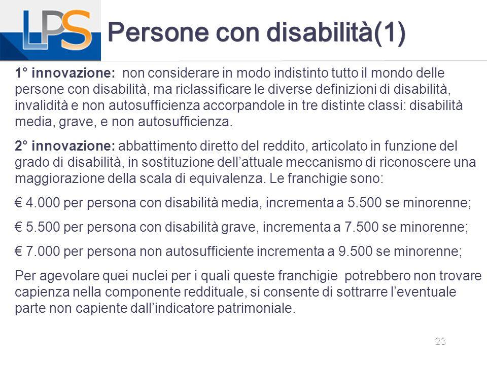 23 Persone con disabilità(1) 1° innovazione: non considerare in modo indistinto tutto il mondo delle persone con disabilità, ma riclassificare le dive