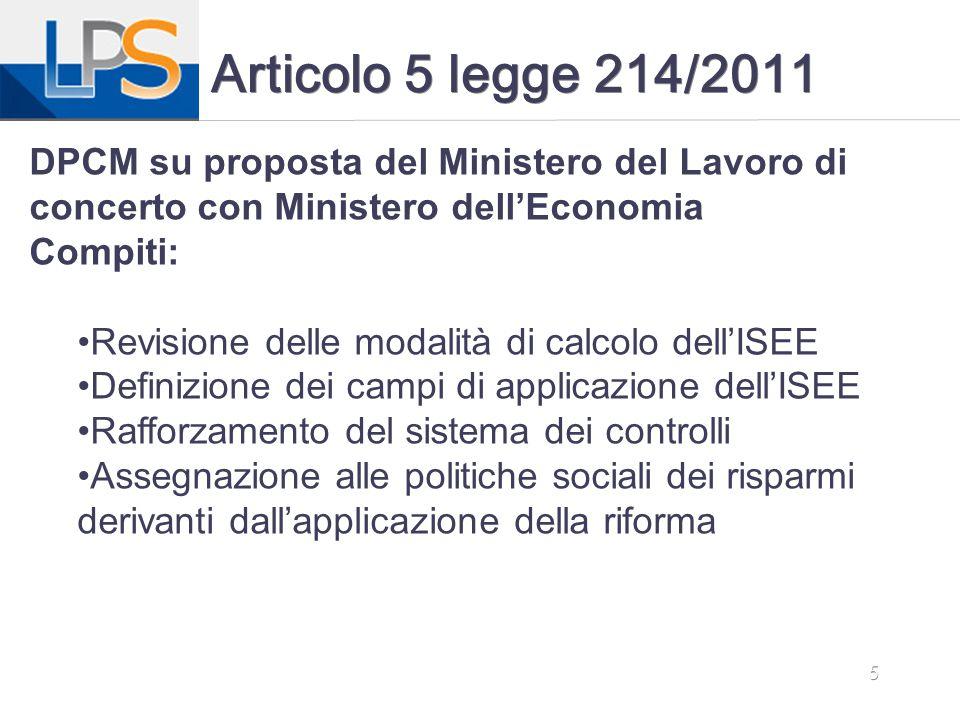 5 Articolo 5 legge 214/2011 DPCM su proposta del Ministero del Lavoro di concerto con Ministero dell'Economia Compiti: Revisione delle modalità di cal