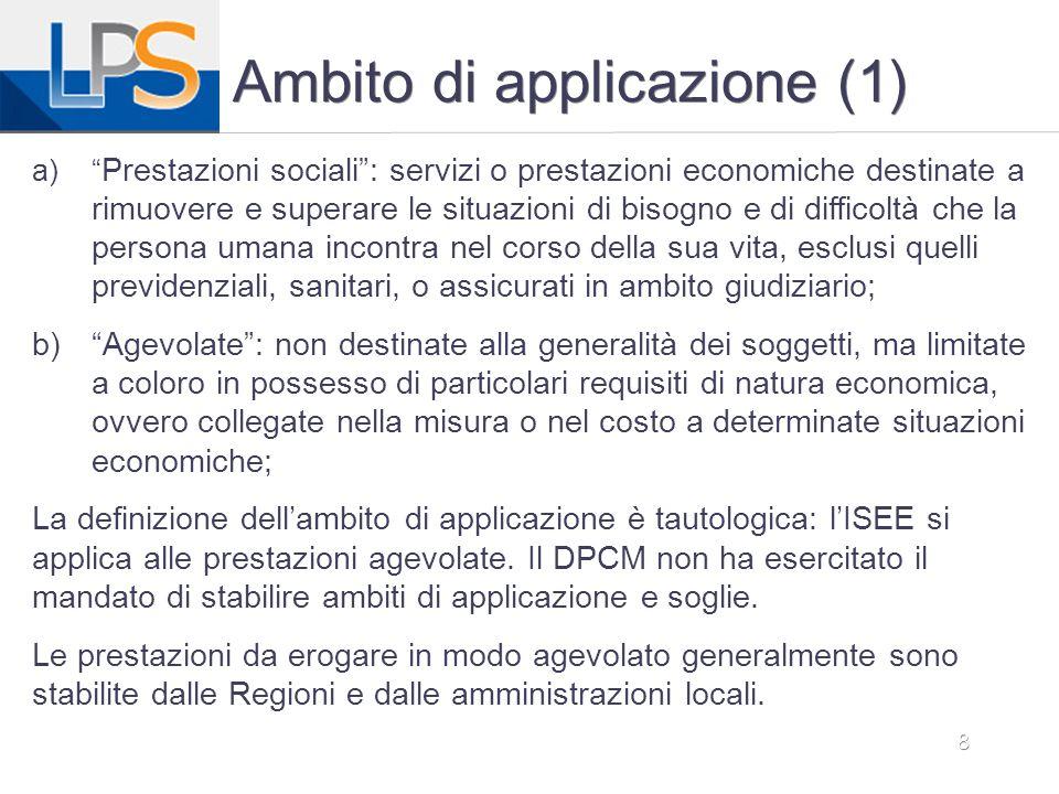 """8 Ambito di applicazione (1) a)"""" Prestazioni sociali"""": servizi o prestazioni economiche destinate a rimuovere e superare le situazioni di bisogno e di"""