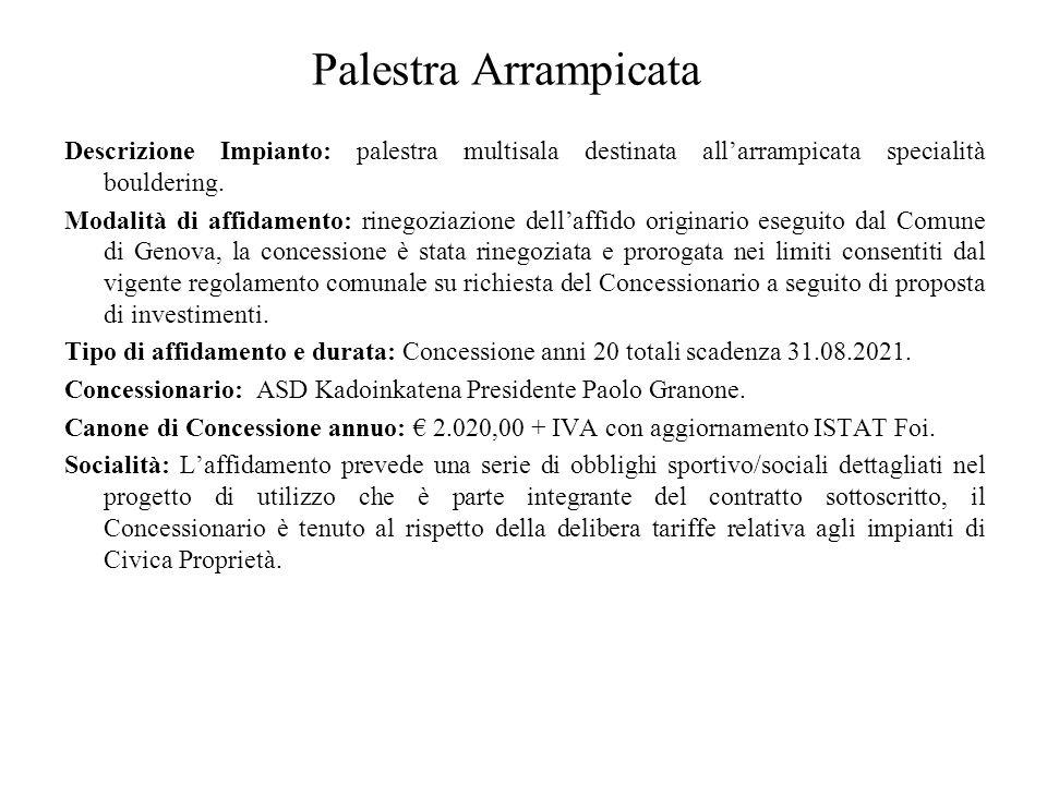 Palestra Arrampicata Descrizione Impianto: palestra multisala destinata all'arrampicata specialità bouldering.