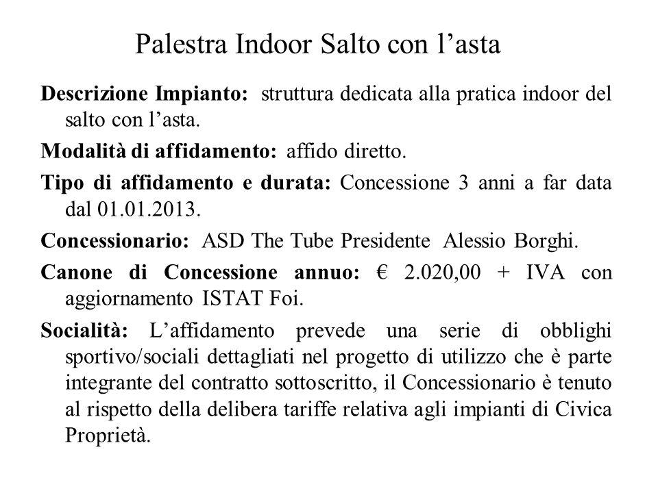 Palestra Indoor Salto con l'asta Descrizione Impianto: struttura dedicata alla pratica indoor del salto con l'asta.