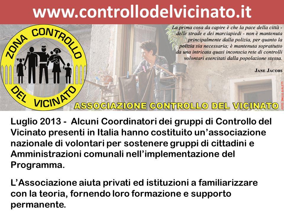 www.controllodelvicinato.it Luglio 2013 - Alcuni Coordinatori dei gruppi di Controllo del Vicinato presenti in Italia hanno costituito un'associazione