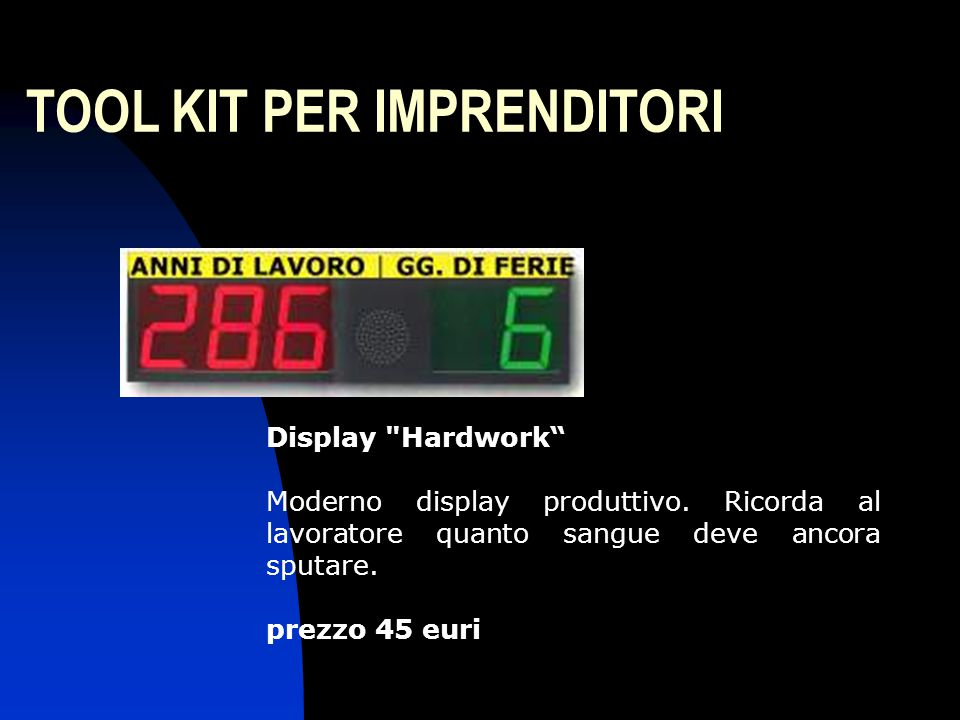 TOOL KIT PER IMPRENDITORI Display Hardwork Moderno display produttivo.
