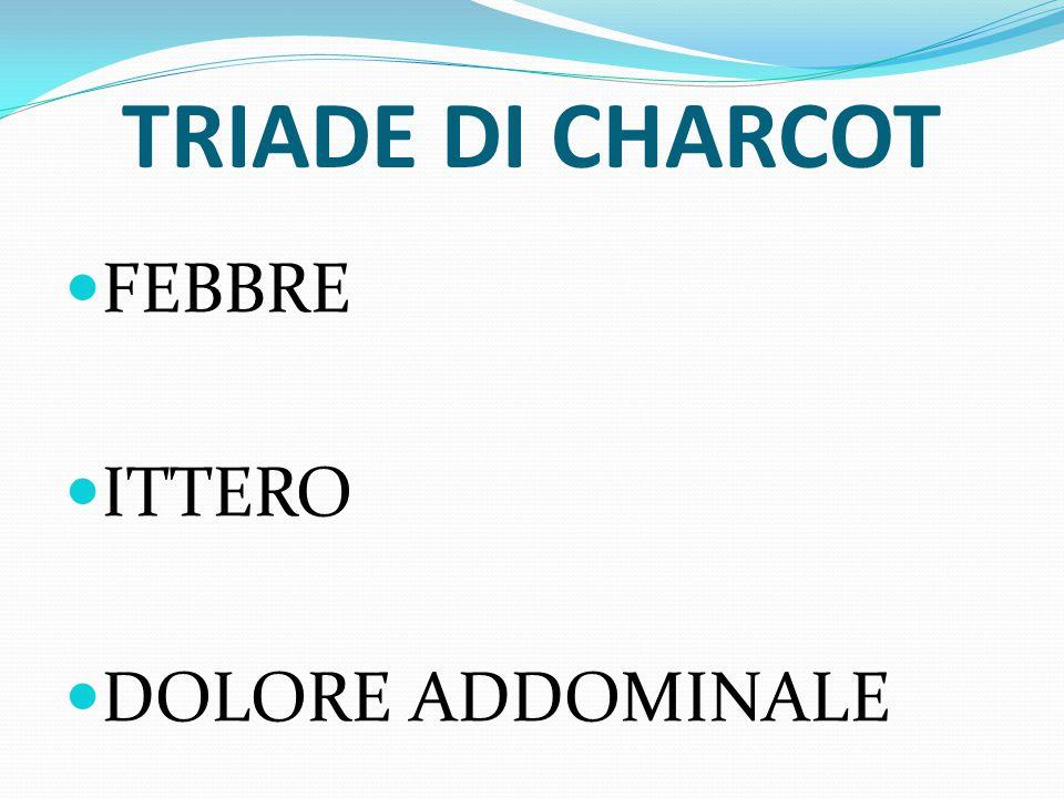 TRIADE DI CHARCOT FEBBRE ITTERO DOLORE ADDOMINALE