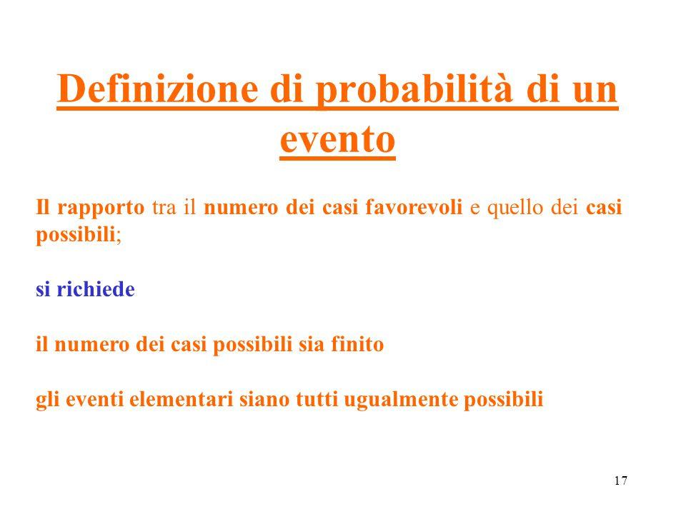 17 Definizione di probabilità di un evento Il rapporto tra il numero dei casi favorevoli e quello dei casi possibili; si richiede il numero dei casi p