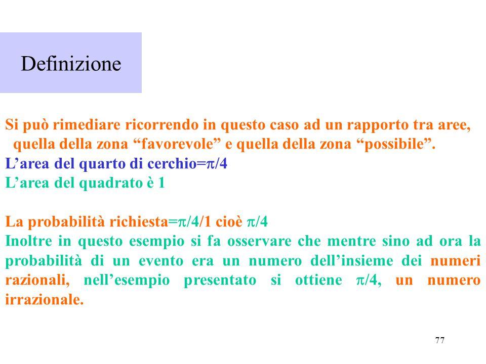 """77 Definizione Si può rimediare ricorrendo in questo caso ad un rapporto tra aree, quella della zona """"favorevole"""" e quella della zona """"possibile"""". L'a"""